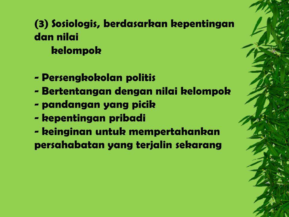 (3) Sosiologis, berdasarkan kepentingan dan nilai kelompok