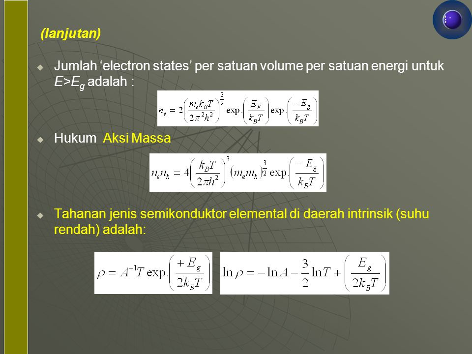 (lanjutan) Jumlah 'electron states' per satuan volume per satuan energi untuk E>Eg adalah : Hukum Aksi Massa.