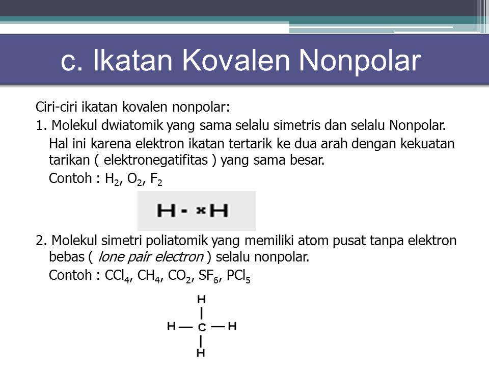 c. Ikatan Kovalen Nonpolar