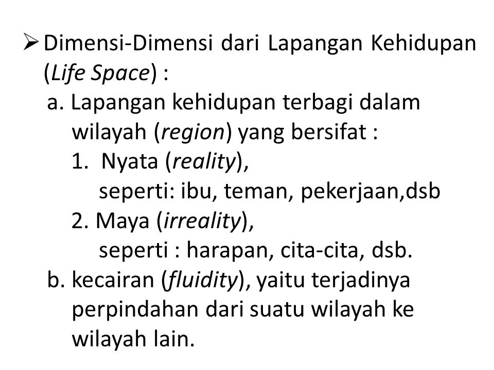 Dimensi-Dimensi dari Lapangan Kehidupan (Life Space) :