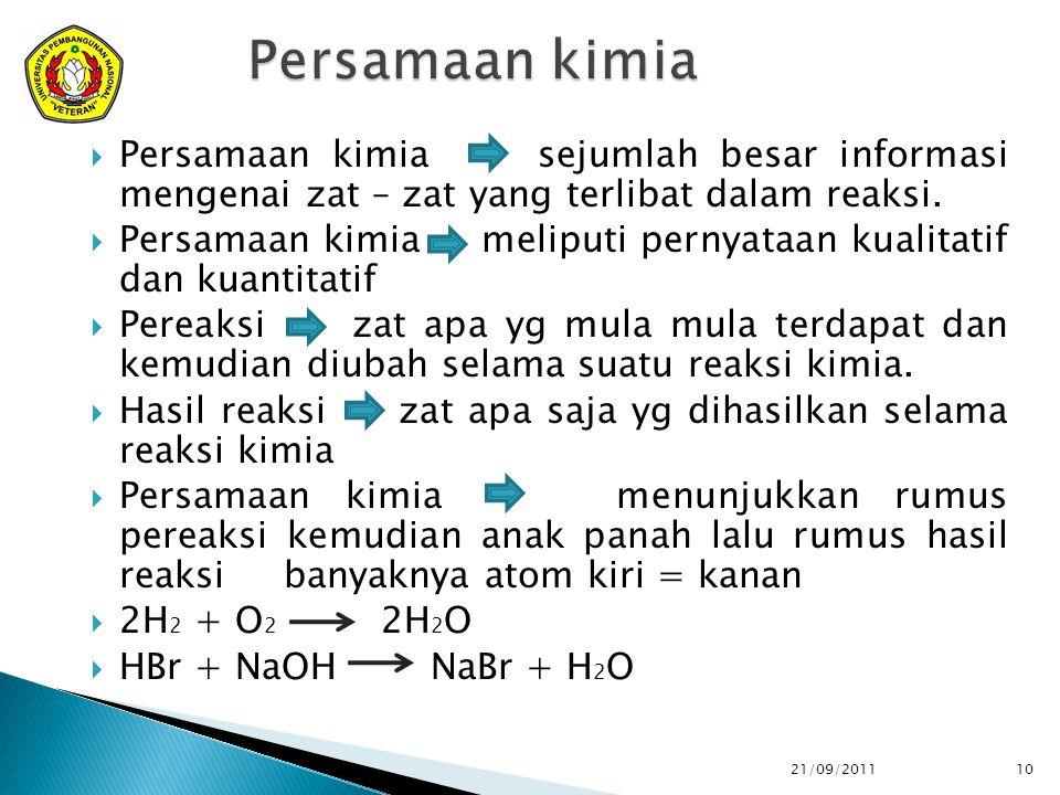 Persamaan kimia Persamaan kimia sejumlah besar informasi mengenai zat – zat yang terlibat dalam reaksi.
