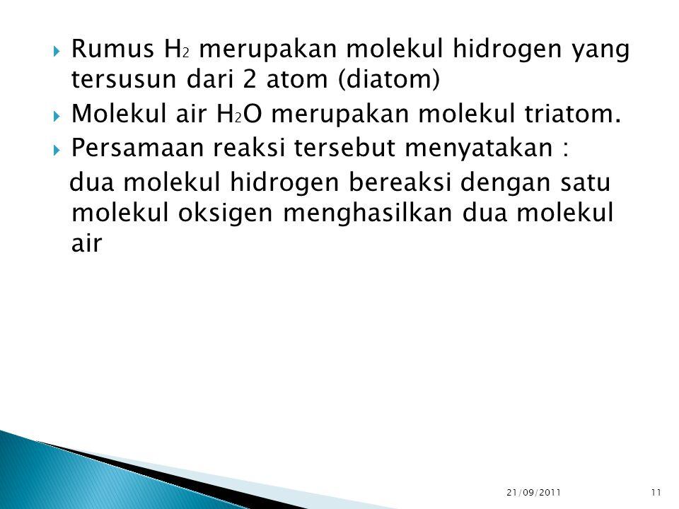 Rumus H2 merupakan molekul hidrogen yang tersusun dari 2 atom (diatom)