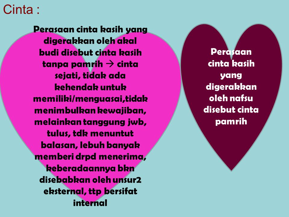 Perasaan cinta kasih yang digerakkan oleh nafsu disebut cinta pamrih
