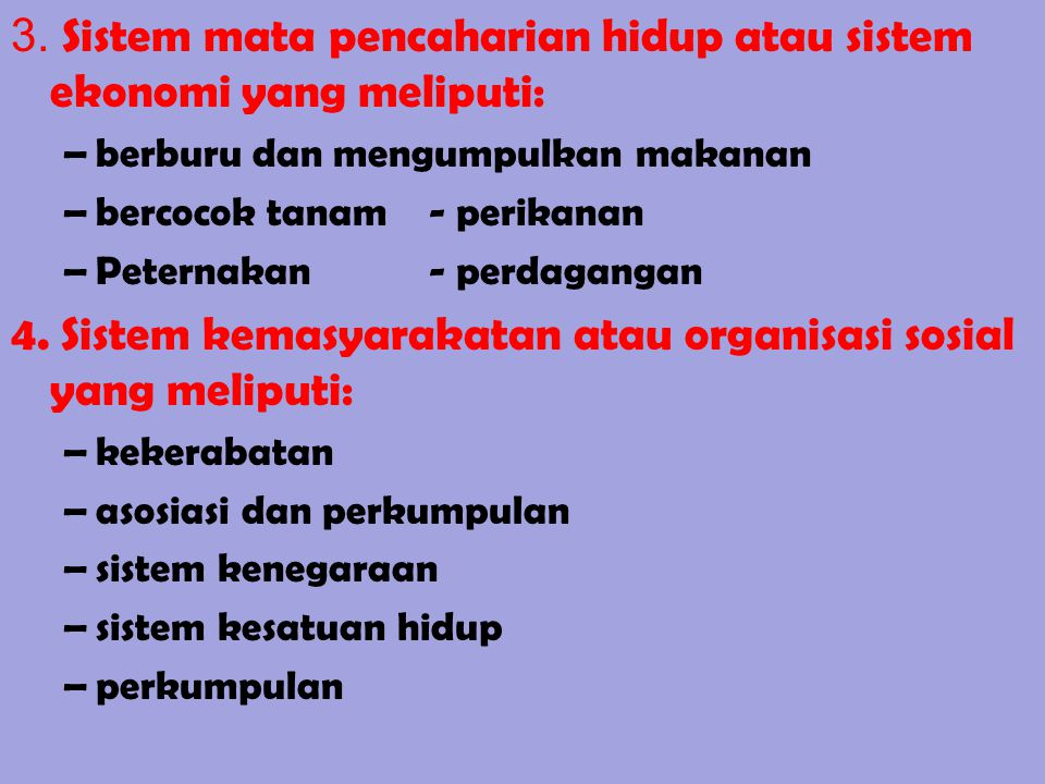 3. Sistem mata pencaharian hidup atau sistem ekonomi yang meliputi: