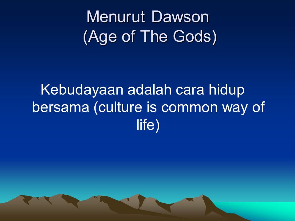 Menurut Dawson (Age of The Gods)