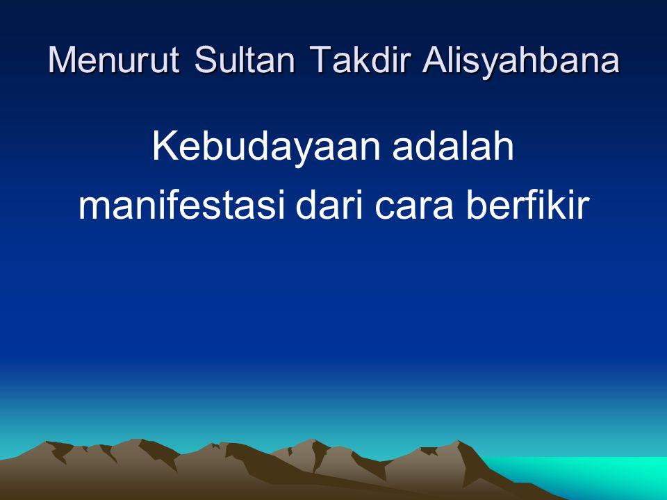 Menurut Sultan Takdir Alisyahbana