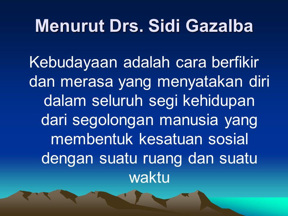 Menurut Drs. Sidi Gazalba