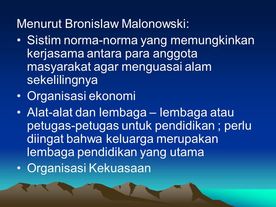 Menurut Bronislaw Malonowski: