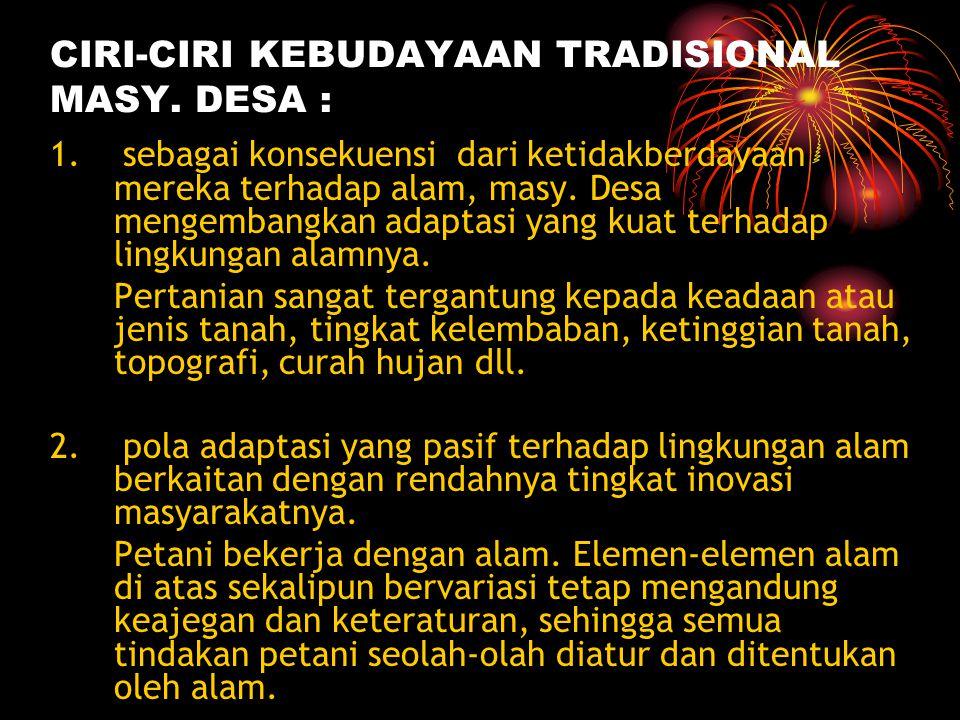 CIRI-CIRI KEBUDAYAAN TRADISIONAL MASY. DESA :