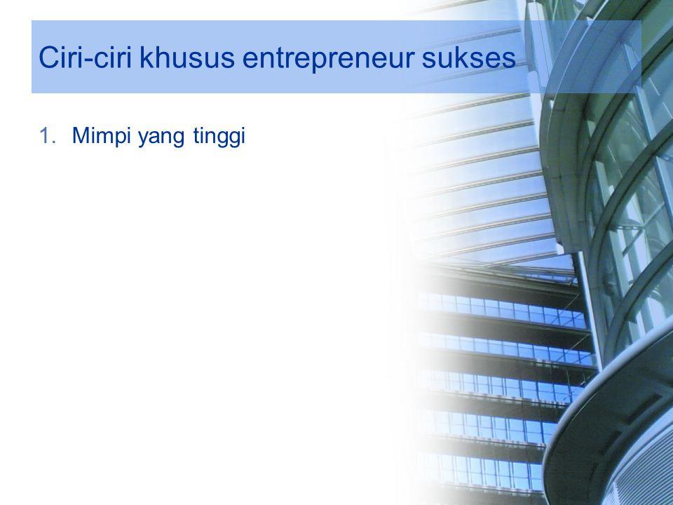 Ciri-ciri khusus entrepreneur sukses