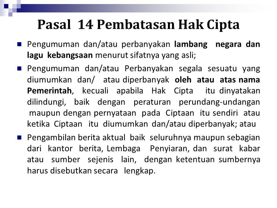 Pasal 14 Pembatasan Hak Cipta