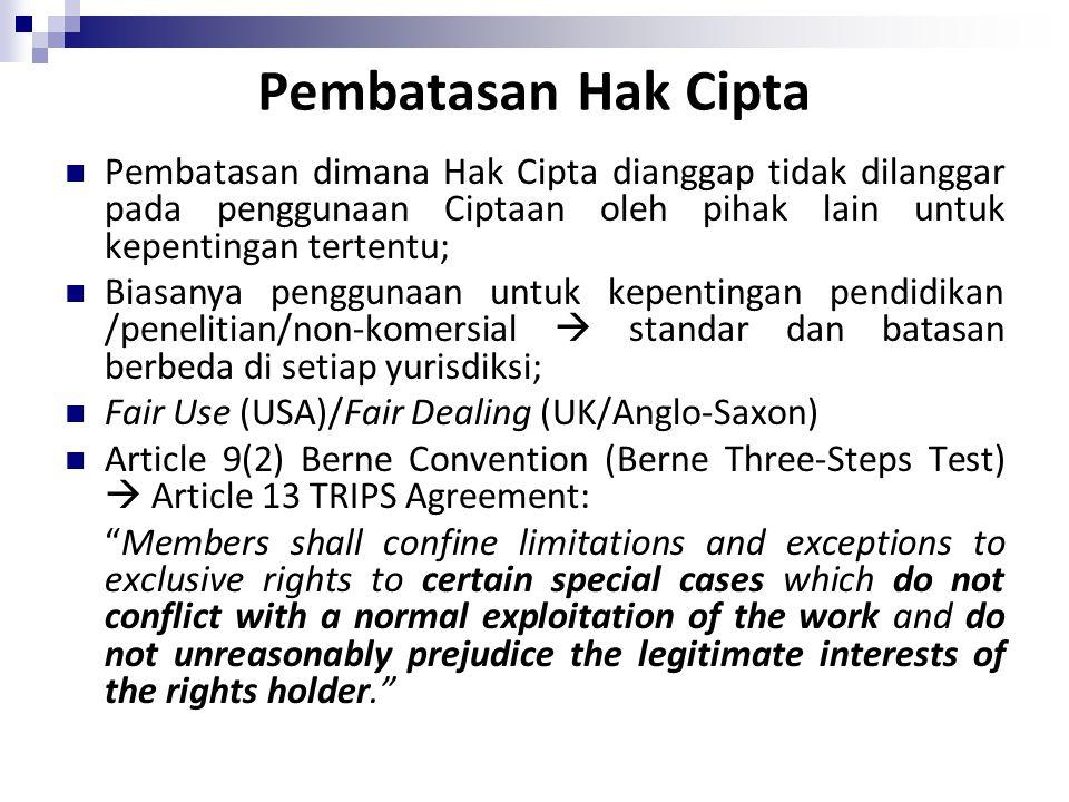 Pembatasan Hak Cipta Pembatasan dimana Hak Cipta dianggap tidak dilanggar pada penggunaan Ciptaan oleh pihak lain untuk kepentingan tertentu;