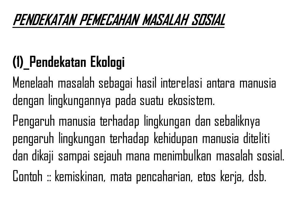 PENDEKATAN PEMECAHAN MASALAH SOSIAL
