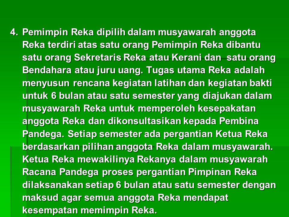 Pemimpin Reka dipilih dalam musyawarah anggota Reka terdiri atas satu orang Pemimpin Reka dibantu satu orang Sekretaris Reka atau Kerani dan satu orang Bendahara atau juru uang.