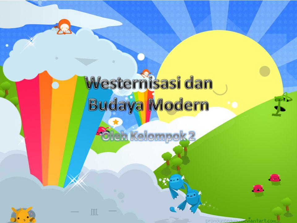 Westernisasi dan Budaya Modern