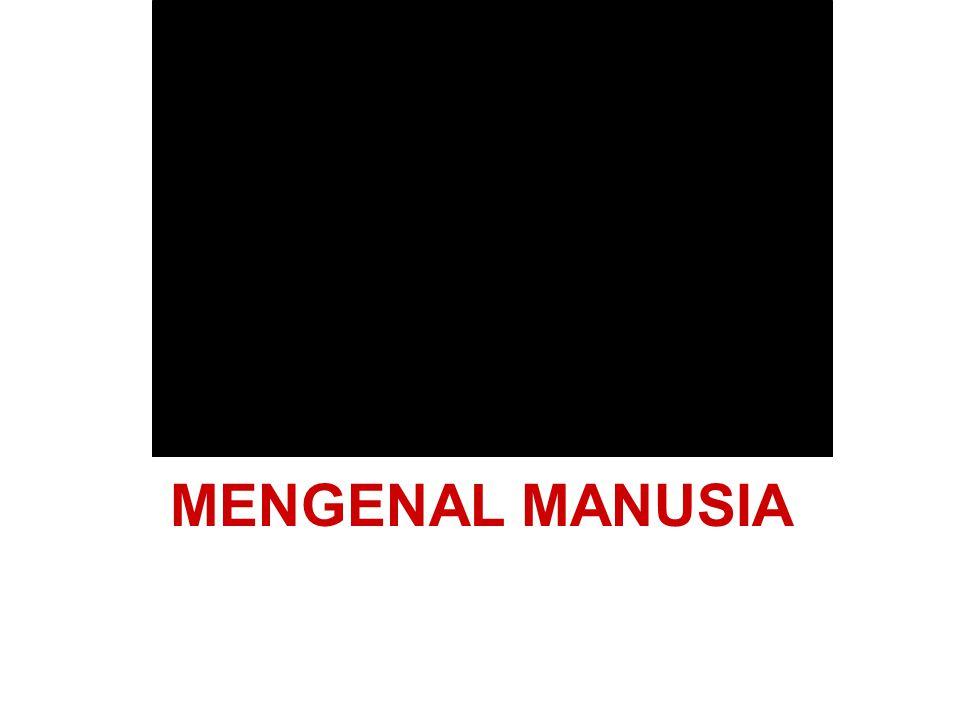 MENGENAL MANUSIA