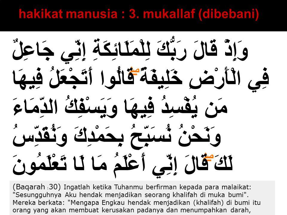 hakikat manusia : 3. mukallaf (dibebani)
