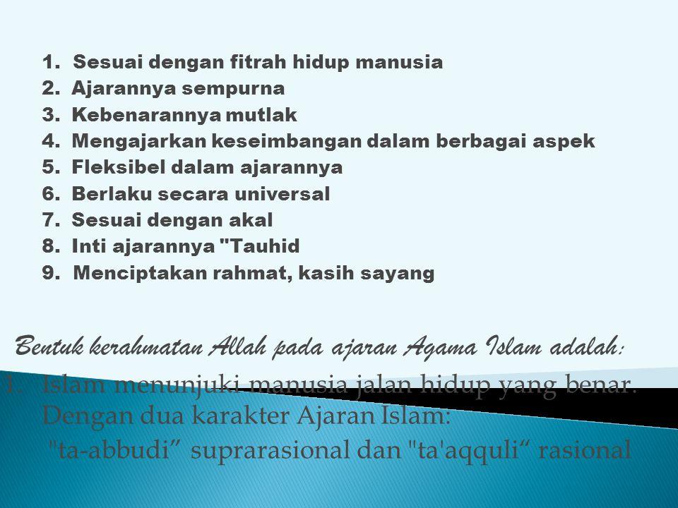 Bentuk kerahmatan Allah pada ajaran Agama Islam adalah:
