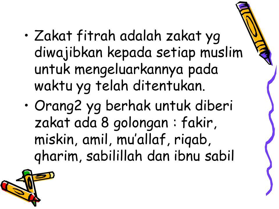 Zakat fitrah adalah zakat yg diwajibkan kepada setiap muslim untuk mengeluarkannya pada waktu yg telah ditentukan.