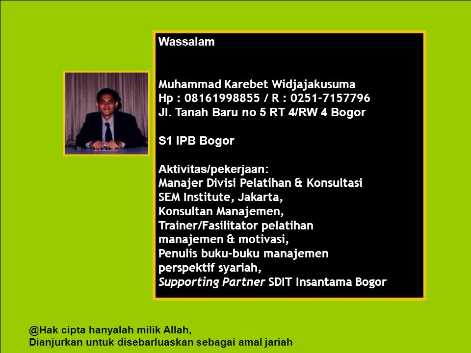 Muhammad Karebet Widjajakusuma Hp : 08161998855 / R : 0251-7157796