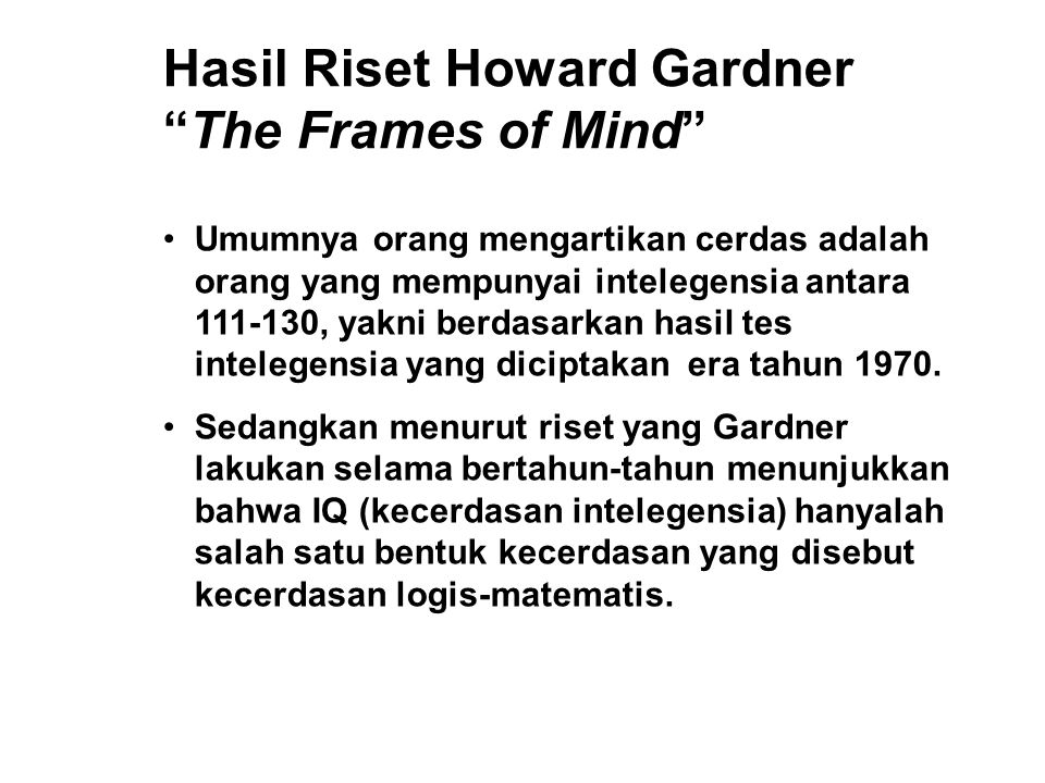 Hasil Riset Howard Gardner The Frames of Mind