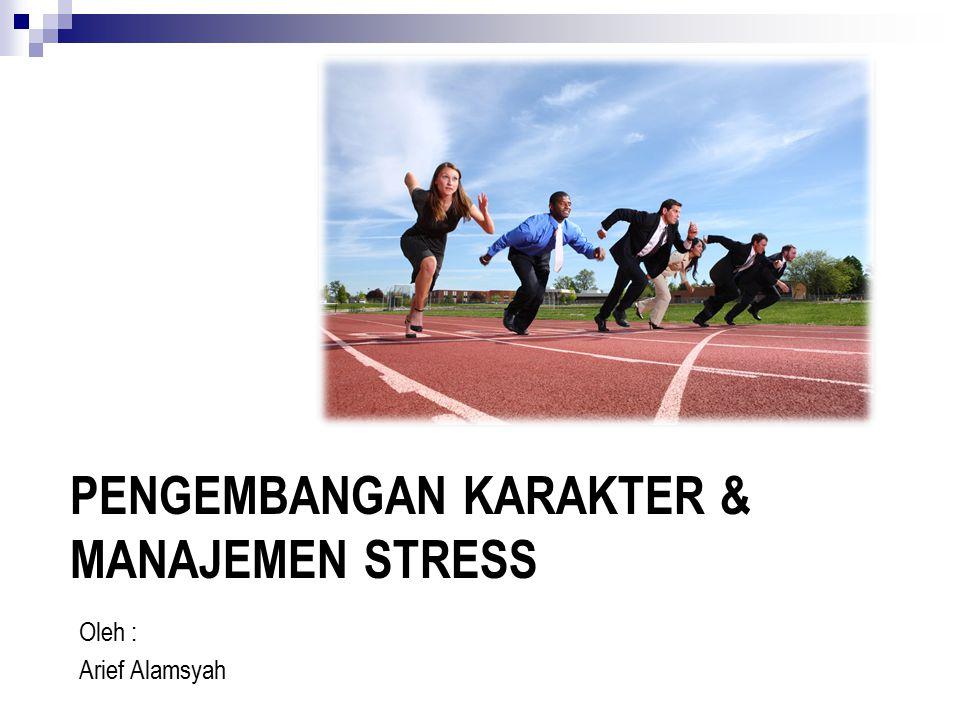 Pengembangan Karakter & Manajemen Stress