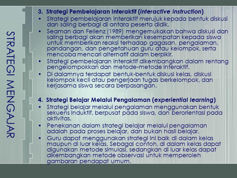 STRATEGI MENGAJAR 3. Strategi Pembelajaran Interaktif (interactive instruction)