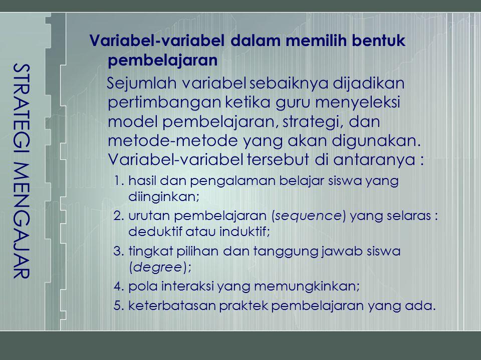 STRATEGI MENGAJAR Variabel-variabel dalam memilih bentuk pembelajaran