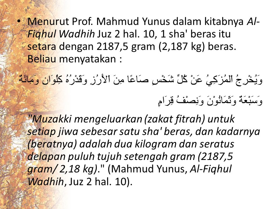 Menurut Prof. Mahmud Yunus dalam kitabnya Al-Fiqhul Wadhih Juz 2 hal