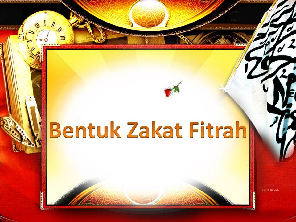 Bentuk Zakat Fitrah