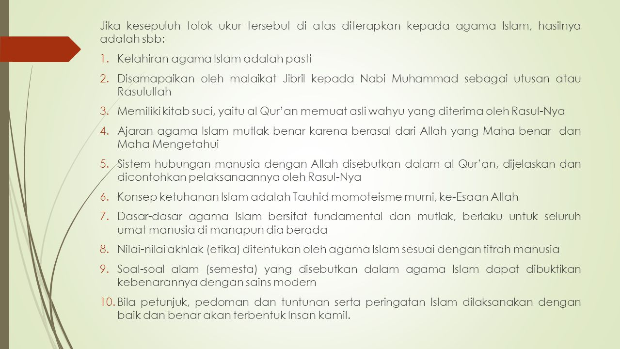 Jika kesepuluh tolok ukur tersebut di atas diterapkan kepada agama Islam, hasilnya adalah sbb: