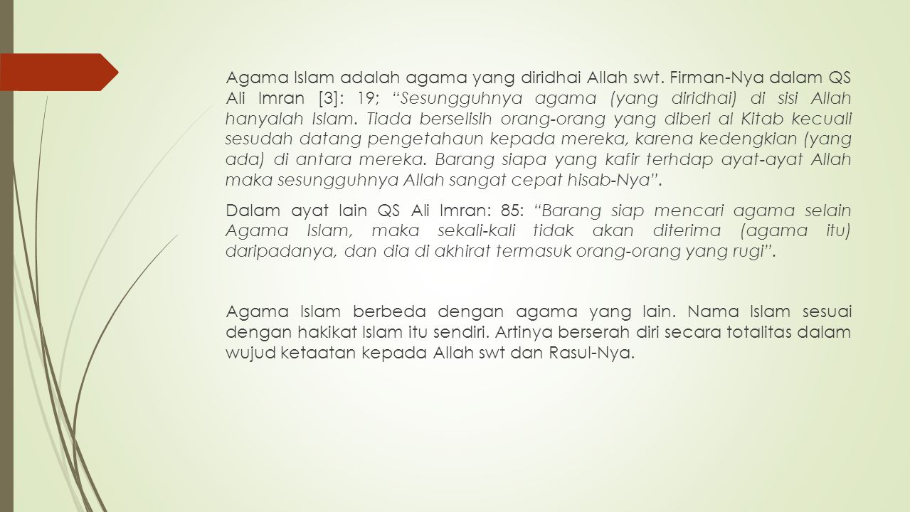 Agama Islam adalah agama yang diridhai Allah swt