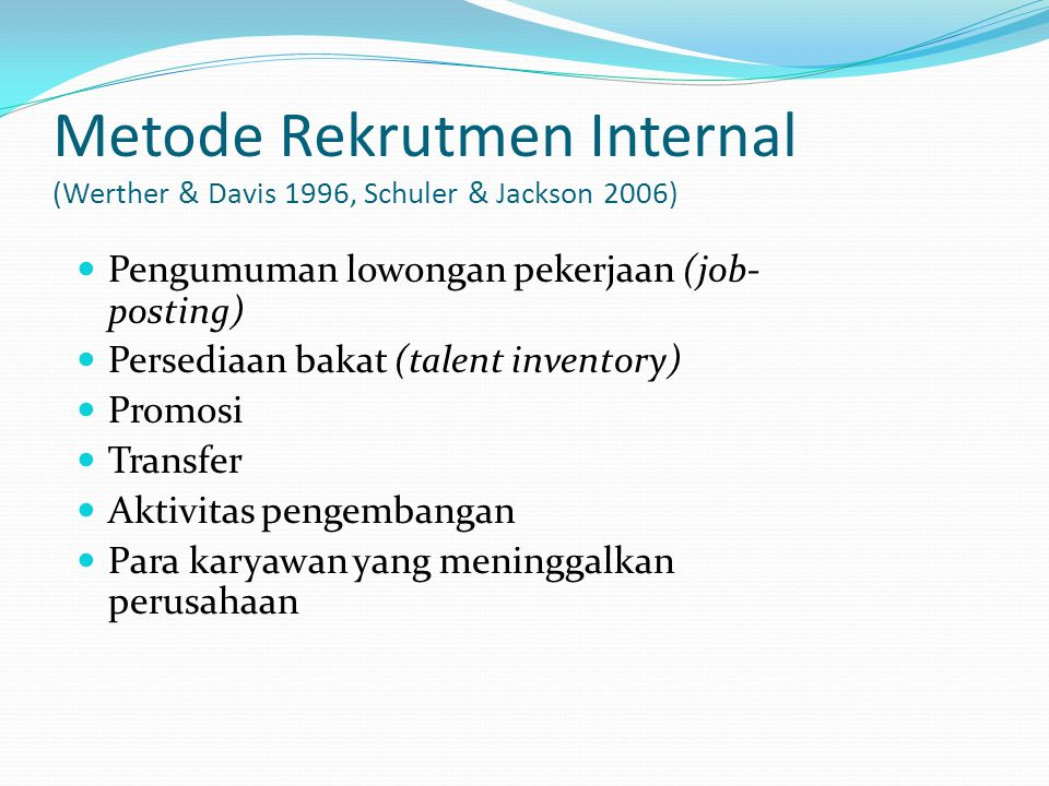 Metode Rekrutmen Internal (Werther & Davis 1996, Schuler & Jackson 2006)