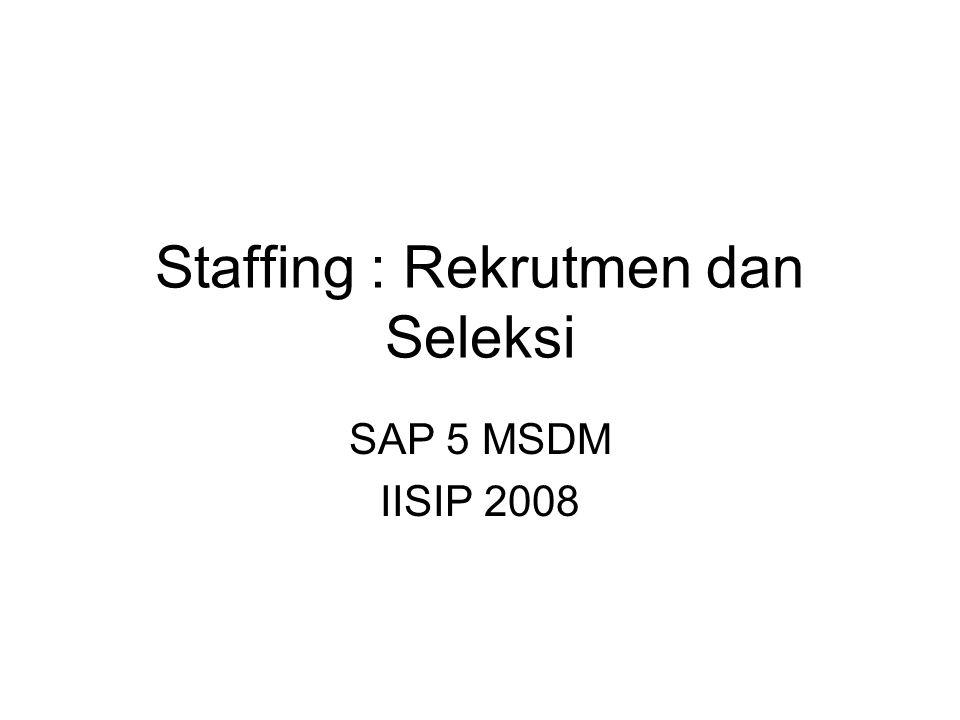 Staffing : Rekrutmen dan Seleksi