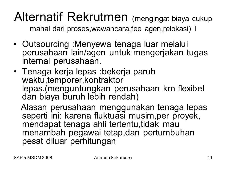 Alternatif Rekrutmen (mengingat biaya cukup mahal dari proses,wawancara,fee agen,relokasi) I