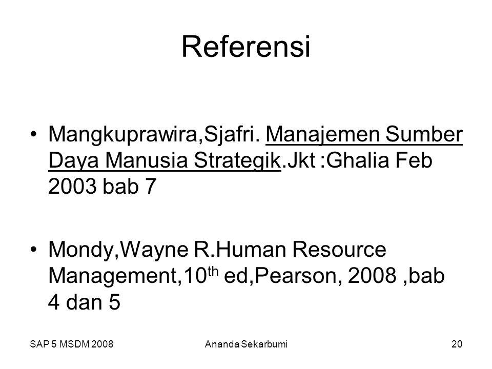 Referensi Mangkuprawira,Sjafri. Manajemen Sumber Daya Manusia Strategik.Jkt :Ghalia Feb 2003 bab 7.