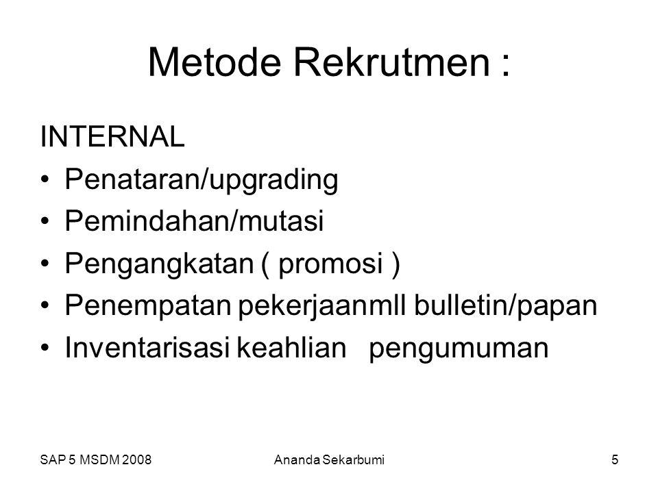 Metode Rekrutmen : INTERNAL Penataran/upgrading Pemindahan/mutasi