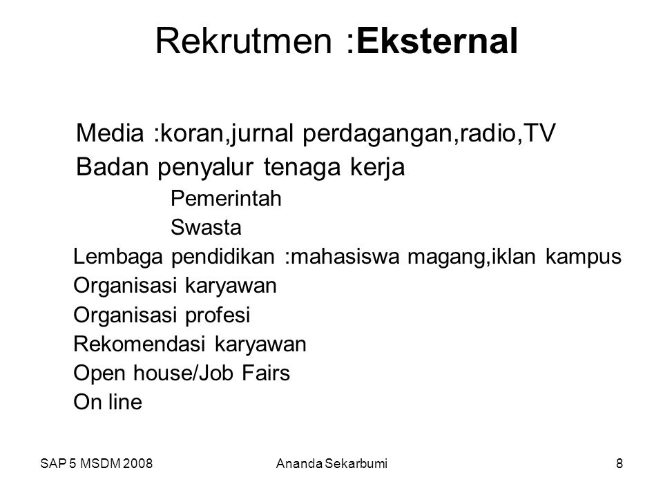 Rekrutmen :Eksternal Media :koran,jurnal perdagangan,radio,TV