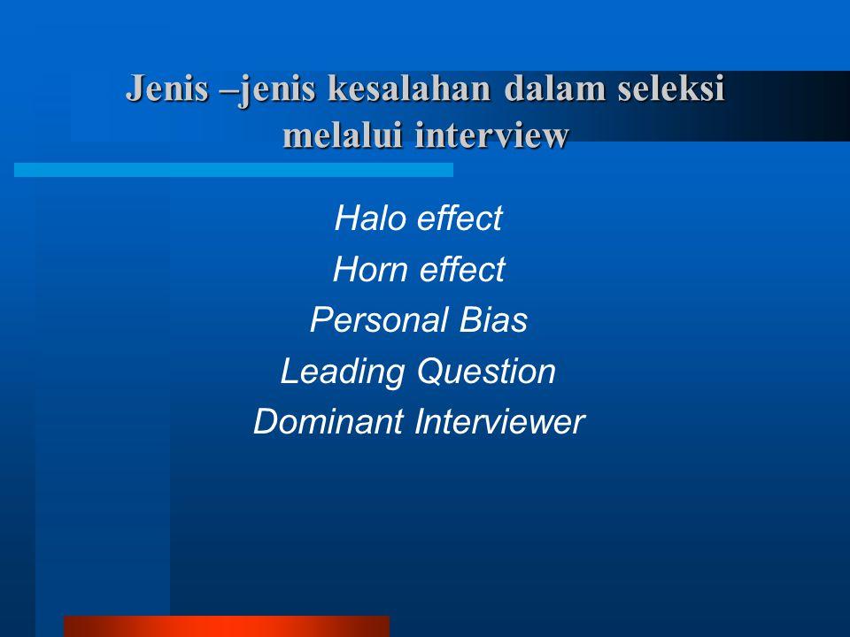 Jenis –jenis kesalahan dalam seleksi melalui interview