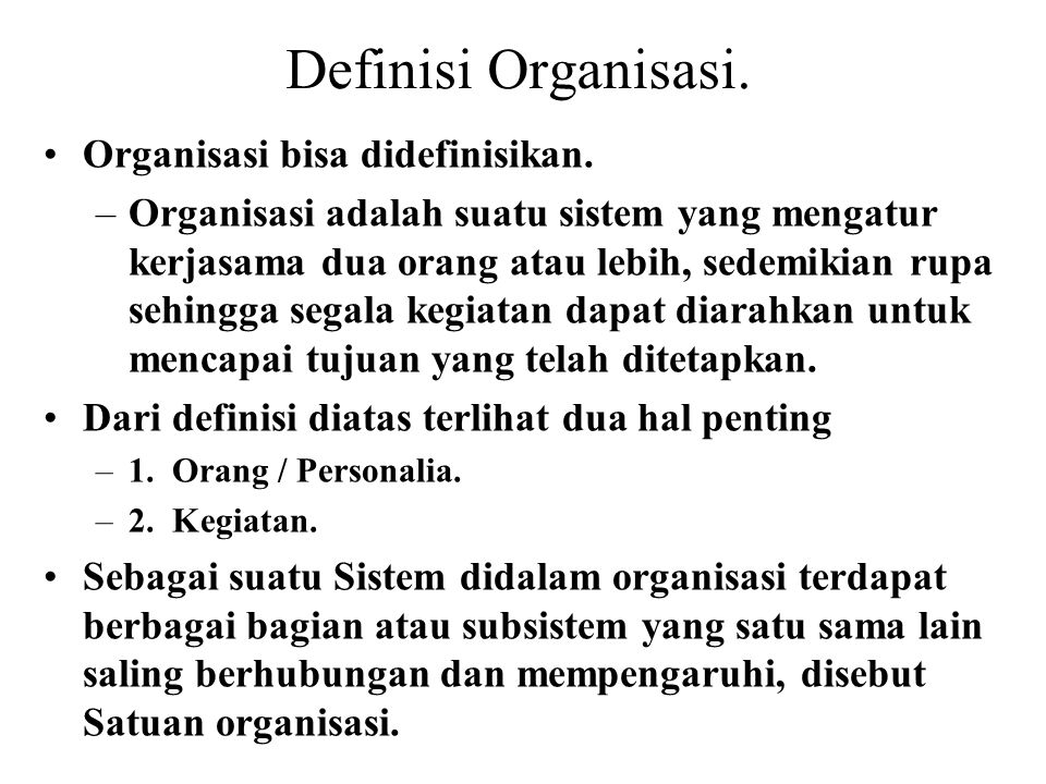 Definisi Organisasi. Organisasi bisa didefinisikan.