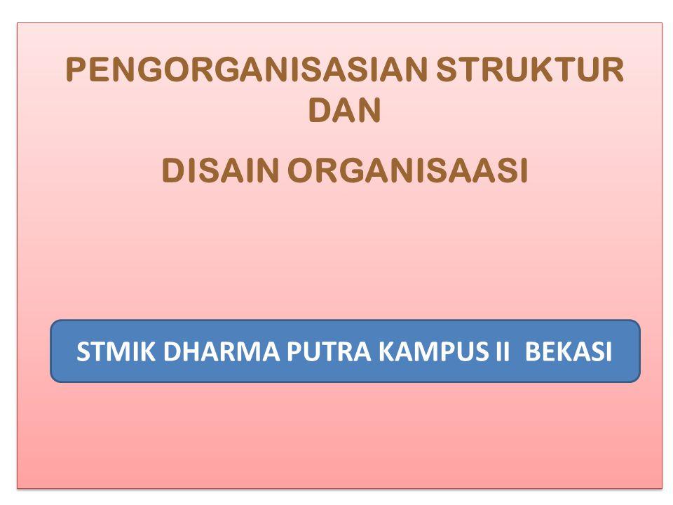 PENGORGANISASIAN STRUKTUR DAN STMIK DHARMA PUTRA KAMPUS II BEKASI