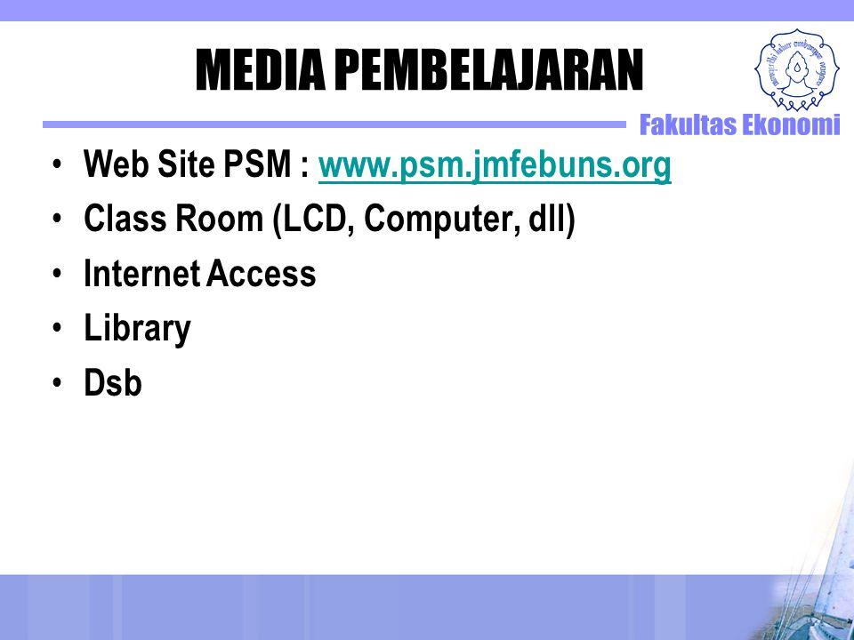 MEDIA PEMBELAJARAN Web Site PSM : www.psm.jmfebuns.org