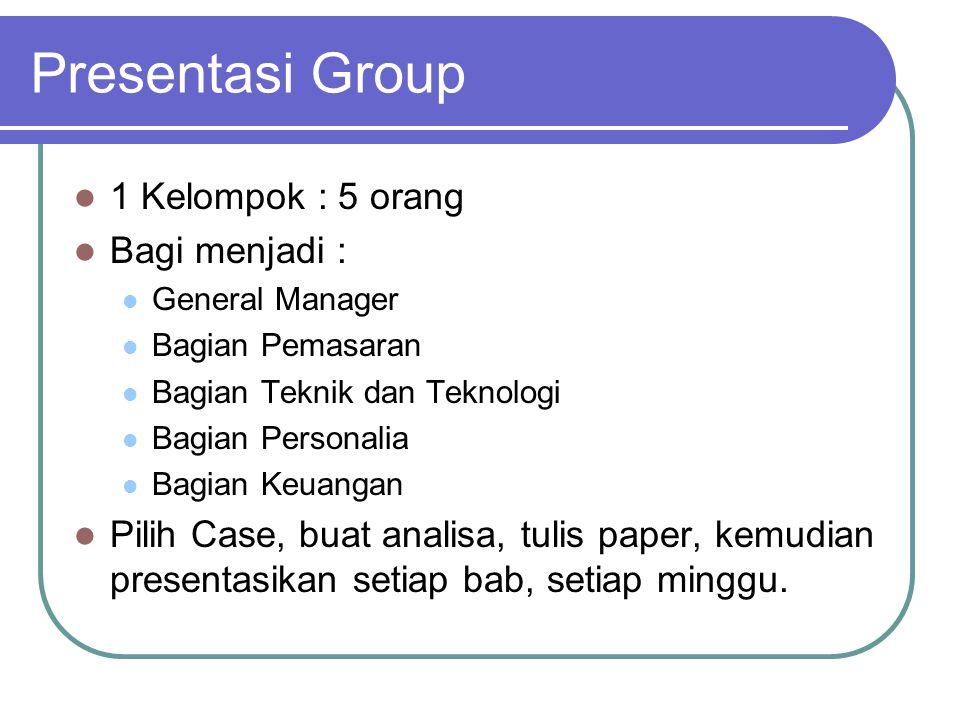 Presentasi Group 1 Kelompok : 5 orang Bagi menjadi :