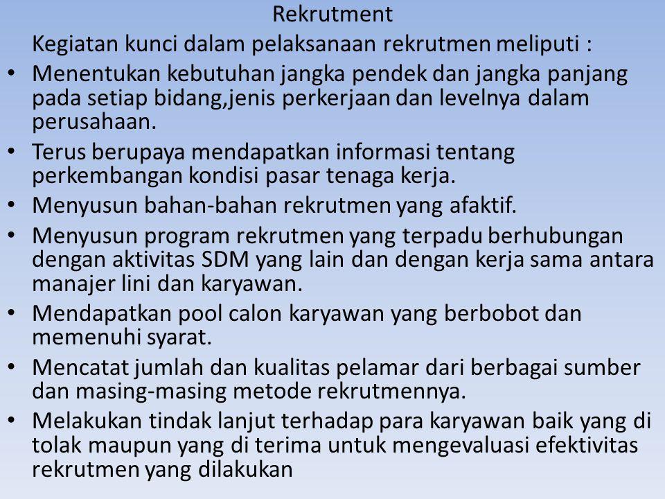 Rekrutment Kegiatan kunci dalam pelaksanaan rekrutmen meliputi :