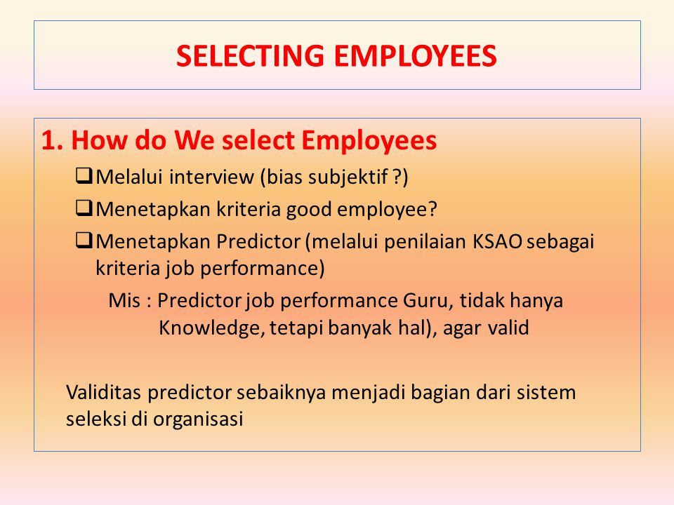 SELECTING EMPLOYEES 1. How do We select Employees