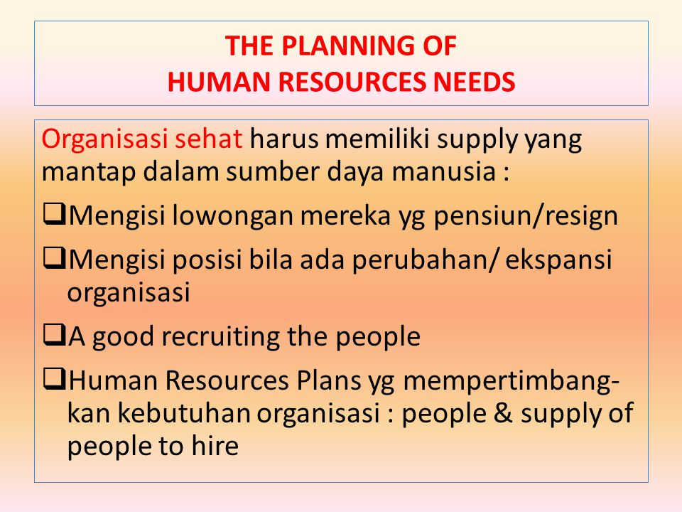 THE PLANNING OF HUMAN RESOURCES NEEDS