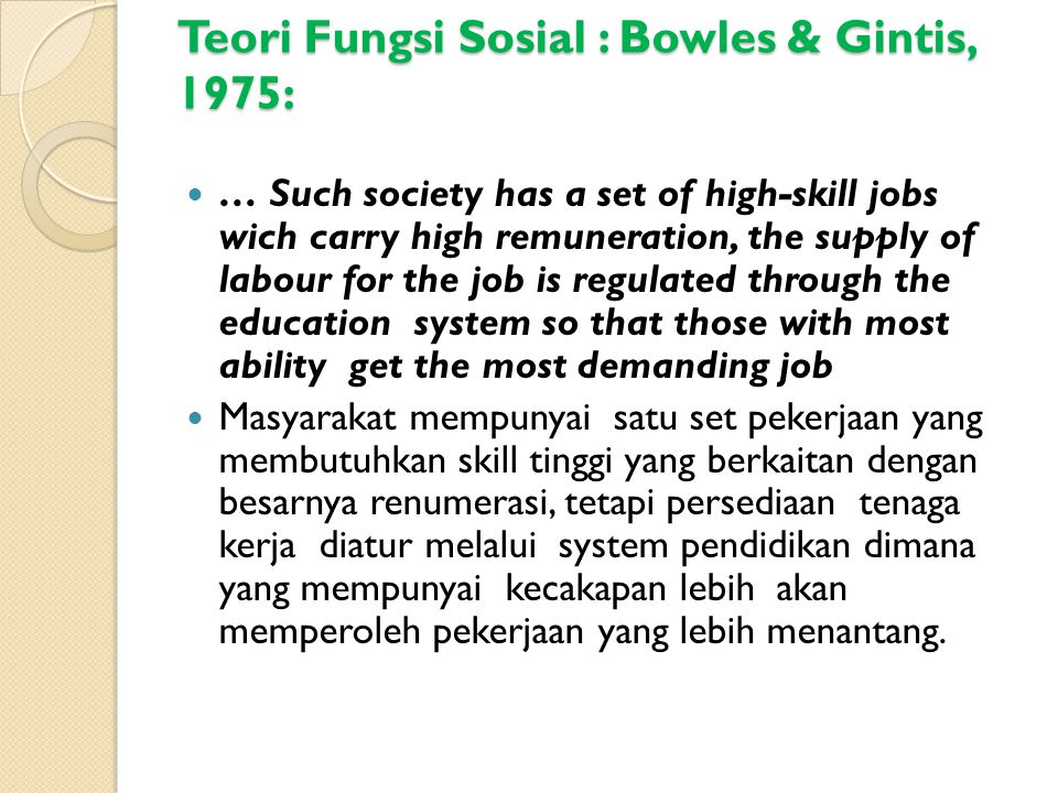 Teori Fungsi Sosial : Bowles & Gintis, 1975: