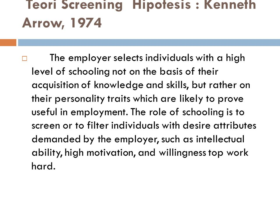 Teori Screening Hipotesis : Kenneth Arrow, 1974