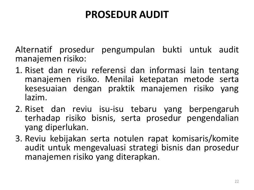 PROSEDUR AUDIT Alternatif prosedur pengumpulan bukti untuk audit manajemen risiko: