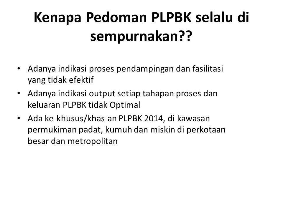 Kenapa Pedoman PLPBK selalu di sempurnakan